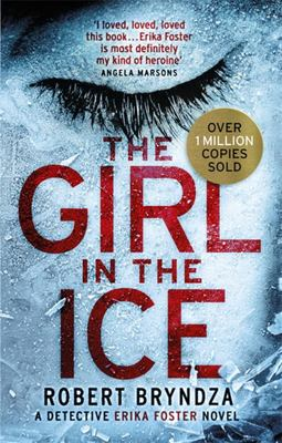 The Girl in the Ice (#1 Erika Foster)