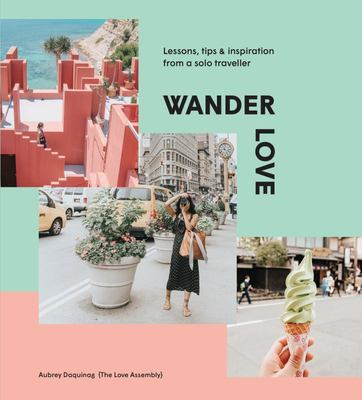 Wander Love : Lessons, Tips & Inspiration from a Solo Traveller