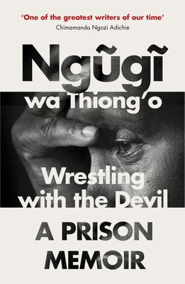 Wrestling With the Devil : A Prison Memoir