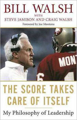 The Score Takes Care of Itself : My Philosophy of Leadership