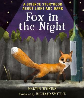 Fox In The Night : A Science Storybook about Light and Dark