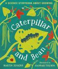 Caterpillar and Bean : A Science Storybook about Growing