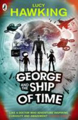 George and the Ship of Time (George's Secret Key to the Universe #6)