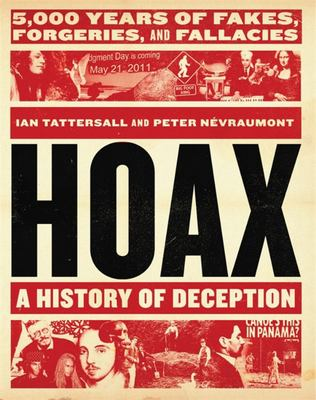 Hoax: a History of Deception: 2,000 Years of Fakes, Forgeries, and Fallacies