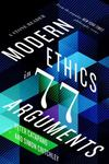"Modern Ethics in 77 Arguments [""A Stone Reader""]"