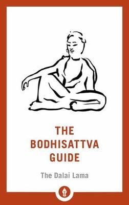 The Bodhisattva Guide: A Commentary on The Way of the Bodhisattva