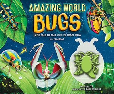Bugs: Come Face-to-Face with 20 Crazy Bugs (Amazing World)
