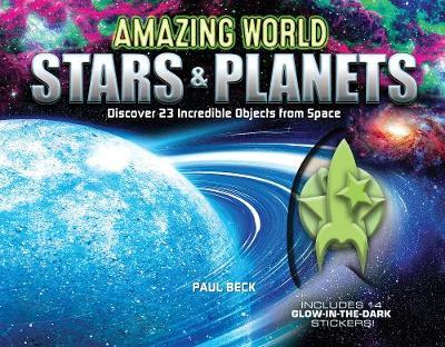 Stars & Planets: Discover 23 Incredible Objects from Space (Amazing World)