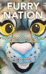 Furry NationThe True Story of America's Most Misunderstood Subculture