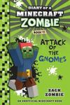 Attack of the Gnomes (Diary of a Minecraft Zombie #15)