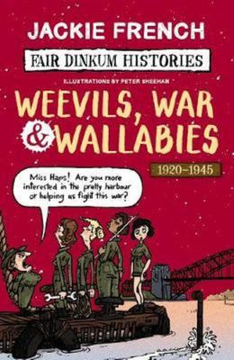 Fair Dinkum Histories #6: Weevils, War and Wallabies