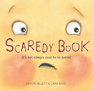Scaredy Book: It's Not Always Easy To Be Brave!