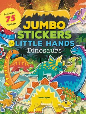 Dinosaurs (Jumbo Stickers for Little Hands)