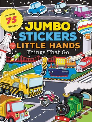 Things That Go (Jumbo Stickers for Little Hands)