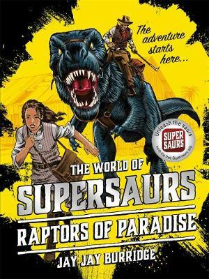 The Raptors of Paradise (#1 The World of Supersaurs #1)