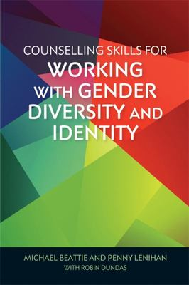 Counselling Skills for Working with Gender Diversity and Identity