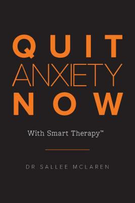 Quit Anxiety Now With Smart Therapy