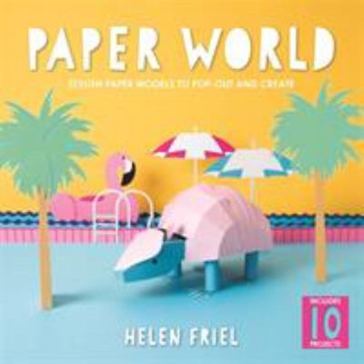 Paper World Stylish Paper Models to Pop Out and Create