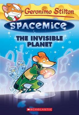 The Invisible Planet (Geronimo Stilton: Spacemice #12)