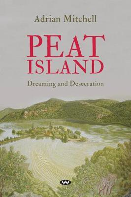 Peat Island: Dreaming and Desecration