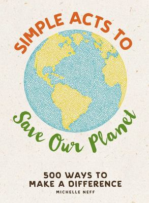 Simple Acts to Save Our Planet (HB)