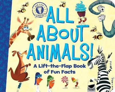 All About Animals: A Lift-The-Flap Book of Fun Facts