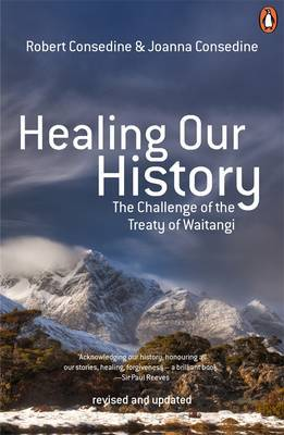 Healing Our History: The Challenge of the Treaty of Waitangi (3rd revised edition)