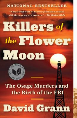 Killers of the Flower MoonThe Osage Murders and the Birth of the FBI