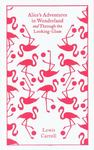 Alice's Adventures in Wonderland: AND Through the Looking Glass (Clothbound Classic)