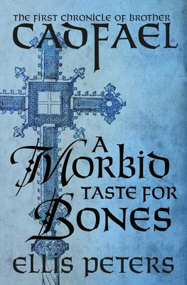 A Morbid Taste for Bones (Cadfael Chronicles #1)