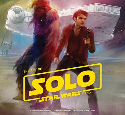 The Art of Solo - A Star Wars Story