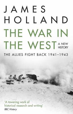 "The War in the West: a New History[""Volume 2: the Allies Fight Back 1941-43""]"