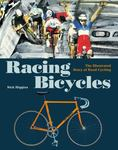 Racing Bicycles: The Illustrated Story of Road Cycling