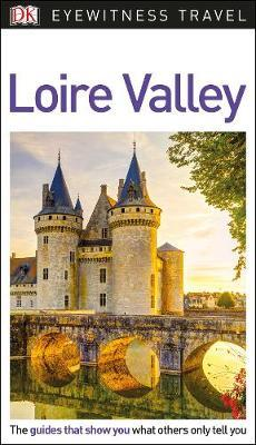 Loire Valley : DK Eyewitness Travel Guide