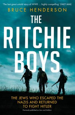 The Ritchie Boys - The Jews Who Escaped the Nazis and Returned for Retribution
