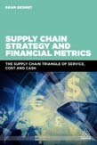 Cost and Cash Supply Chain Strategy and Financial Metrics: The Supply Chain Triangle of Service