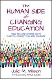 and Courage  Conviction Human Side of Changing Education: How to Lead Change With Clarity