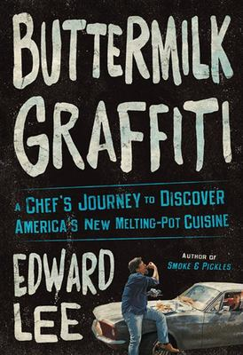 Buttermilk Graffiti - A Chef's Journey to Discover America's New Melting-Pot Cuisine