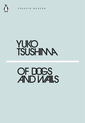 Of Dogs and Walls (Mini Modern Classics)