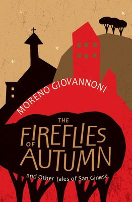 Fireflies of Autumn And Other Tales of San Ginese