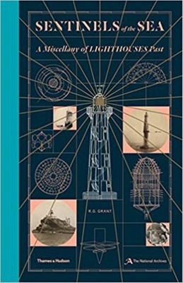 Sentinels of the Sea : A Miscellany of Lighthouses Past