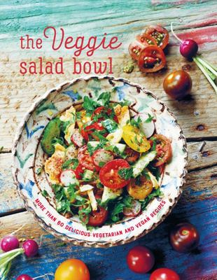 Veggie Salad Bowl - More Than 60 Delicious Vegetarian and Vegan Recipes