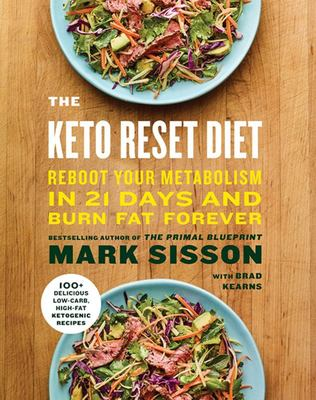 The Keto Reset Diet: Reboot Your Metabolism in 21days and Burn Fat Forever