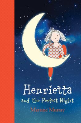 Henrietta and the Perfect Night (HB)