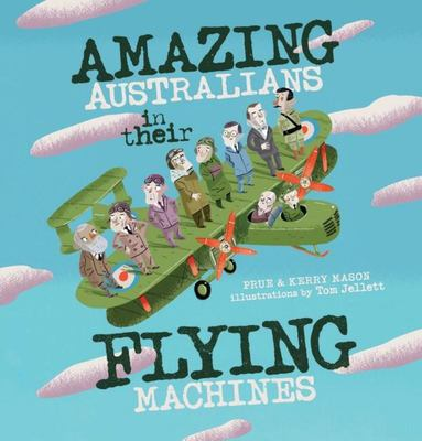 Amazing Australians in Their Flying Machines (HB)