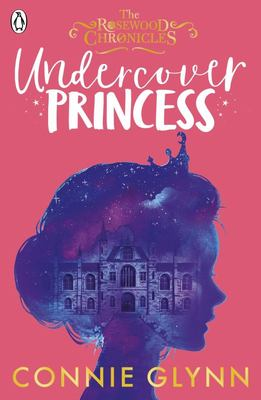 Undercover Princess (#1 Rosewood Chronicles)