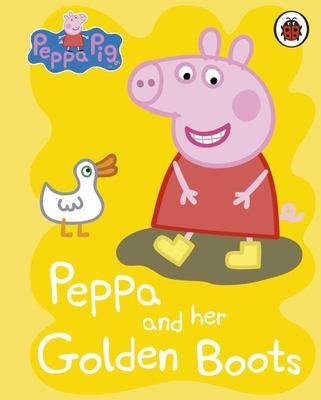 Peppa and Her Golden Boots (Peppa Pig)