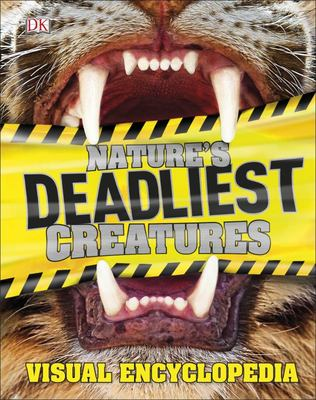 Nature's Deadliest Creatures: Visual Encyclopedia