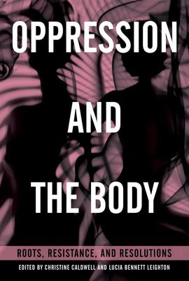 Body and Oppression: Roots, Resistance, and Resolutions