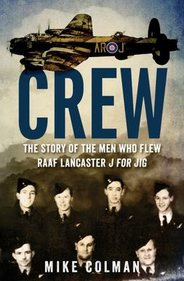 Crew : The Story of Men Who Flew RAAF Lancaster